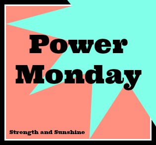 Power Monday | Strength and Sunshine @RebeccaGF666 #PowerMonday