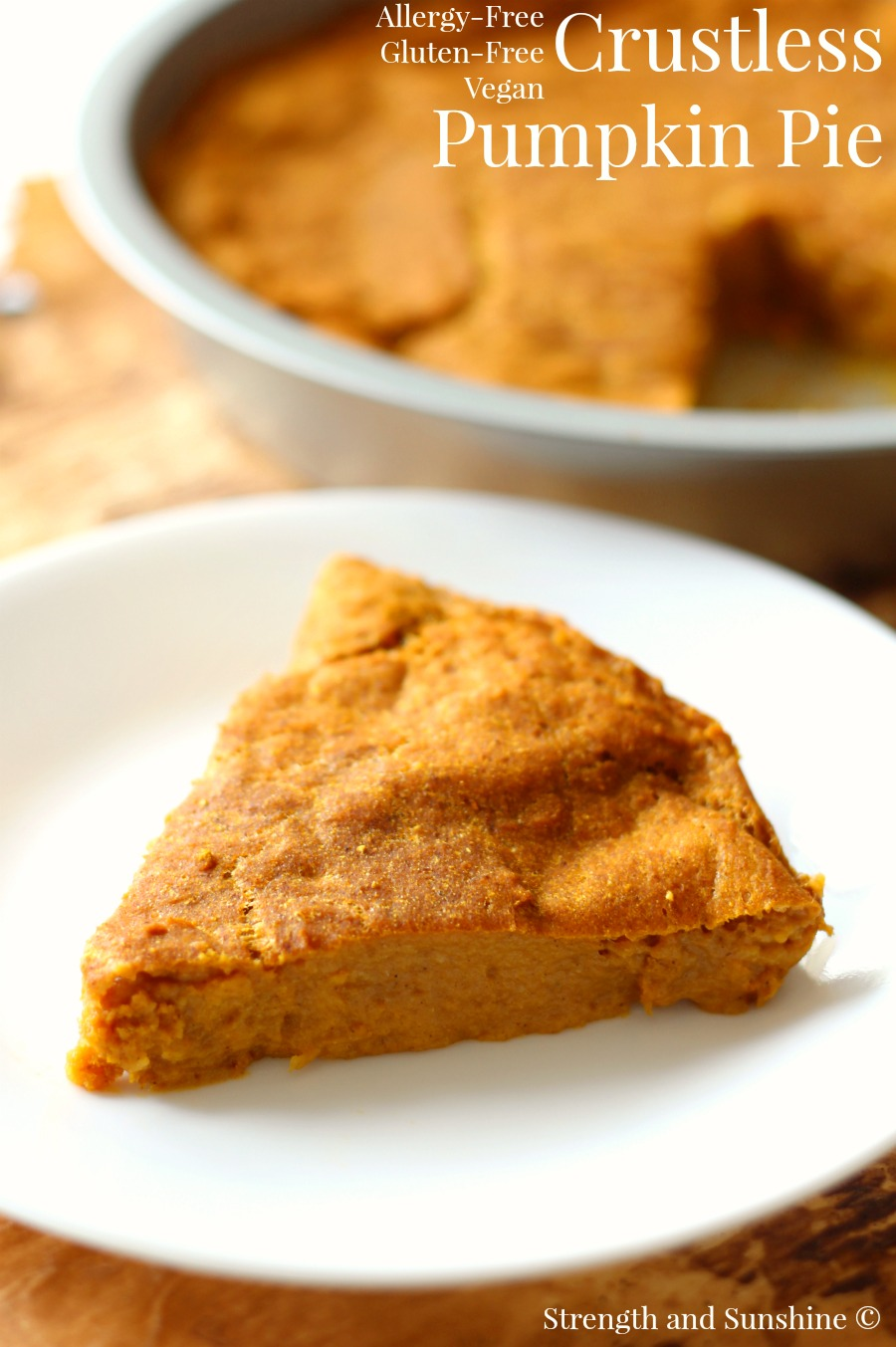 The Healthiest Crustless Pumpkin Pie | Strength and Sunshine @RebeccaGF666 Everything you love about pumpkin pie, but gluten-free, vegan, allergy-free, and none of the work! This is the Healthiest Crustless Pumpkin Pie around! So healthy, this dessert recipe may just be your next breakfast too!