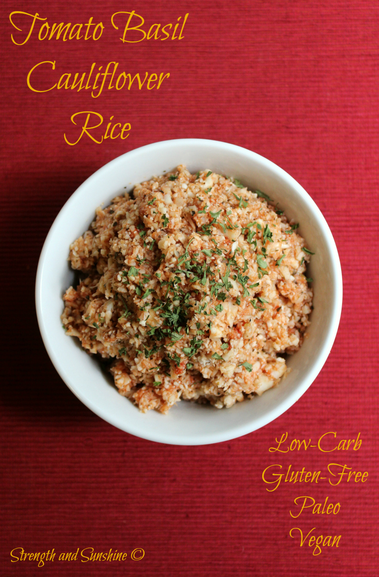 Tomato Basil Cauliflower Rice | Strength and Sunshine #lowcarb #glutenfree #paleo #vegan