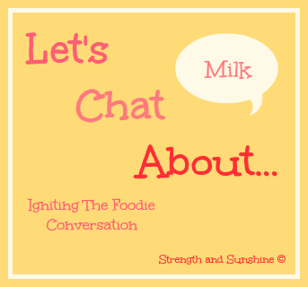 Let's Chat About Milk | Strength and Sunshine #LetsChatAbout