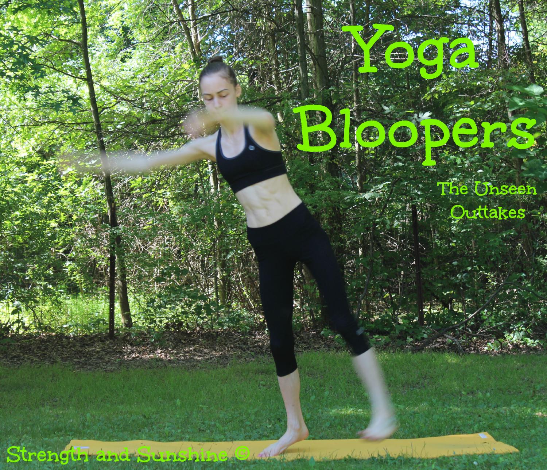 Yoga Bloopers | Strength and Sunshine #yoga