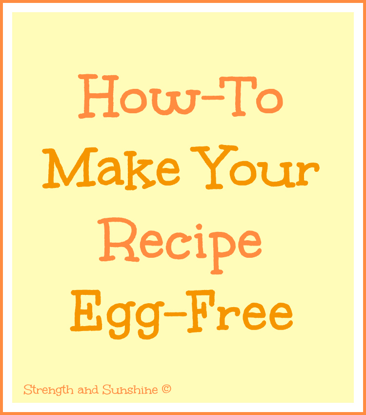 How-To Make Your Recipe Egg-Free | Strength and Sunshine @RebeccaGF666 #eggfree #vegan