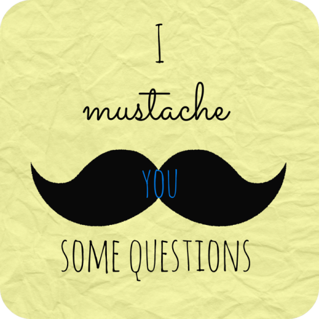 I Mustache You Some Questions | Strength and Sunshine
