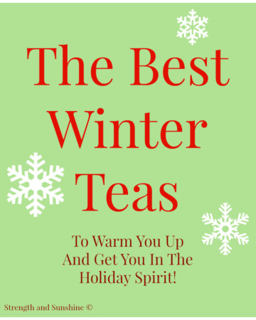 The Best Winter Teas | Strength and Sunshine #tea