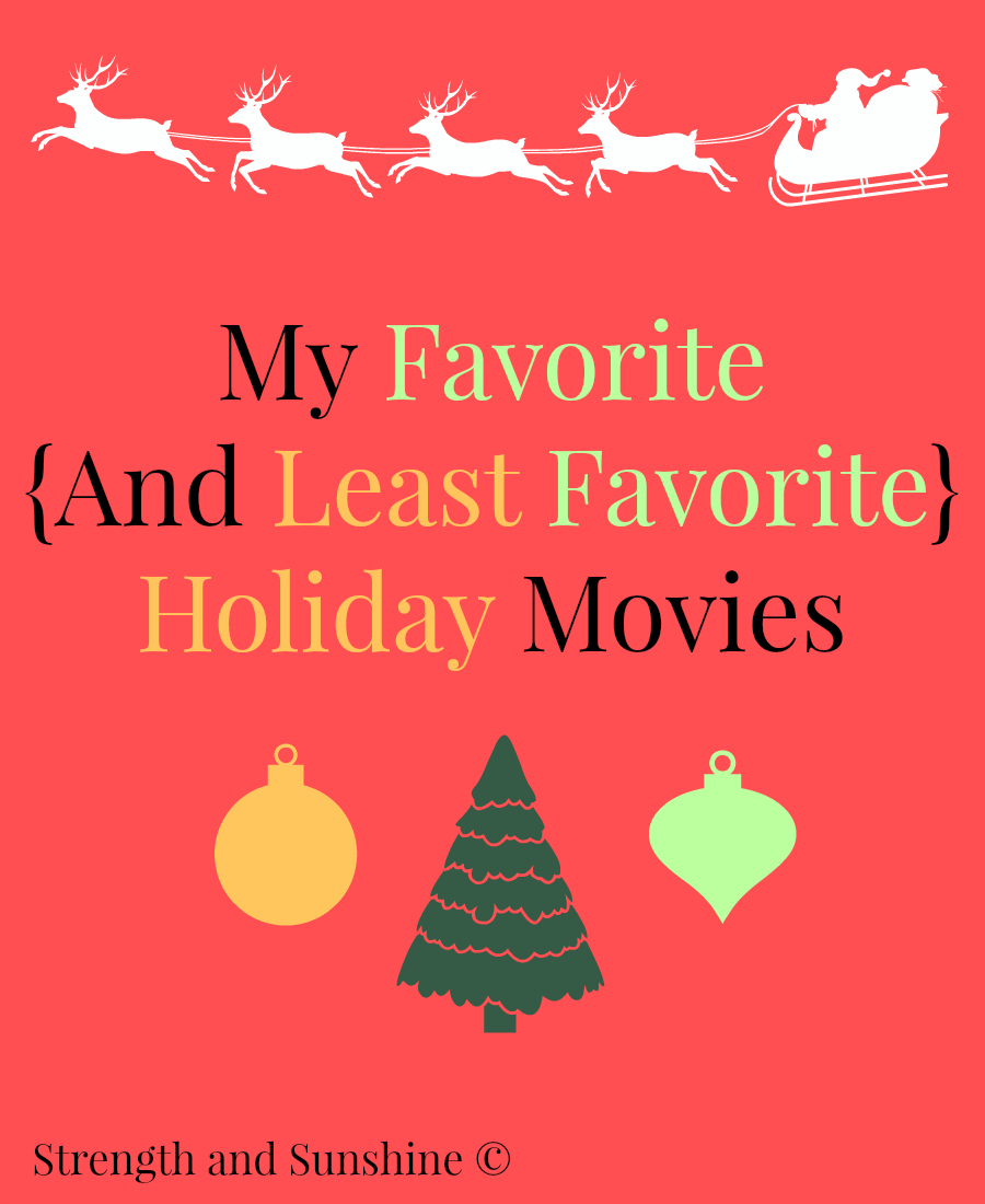 My Favorite And Least Favorite Holiday Movies | Strength and Sunshine @RebeccaGF666 #holidays #christmas #movies