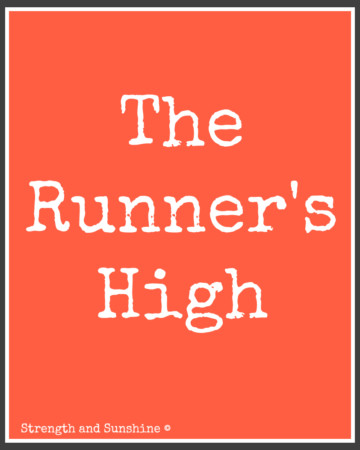 The Runner's High | Strength and Sunshine @RebeccaGF666 #running