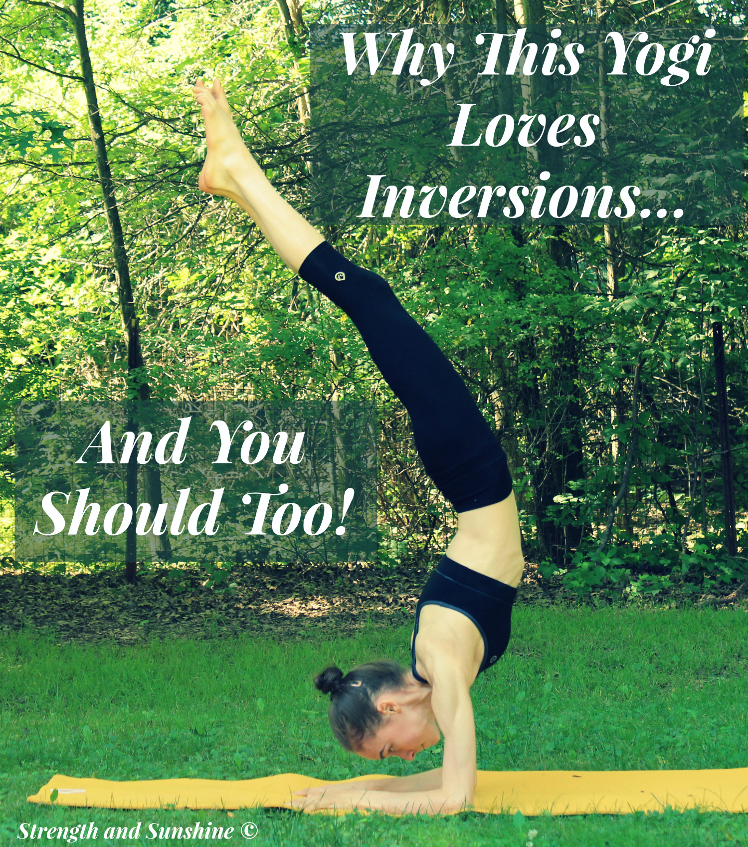 Why This Yogi Loves Inversions...And You Should Too! | Strength and Sunshine @RebeccaGF666 #yoga #yogi #inversions