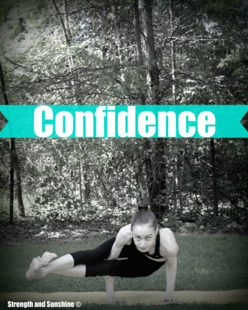 Confidence | Strength and Sunshine @RebeccaGF666 #yoga #confidence #life #motivation