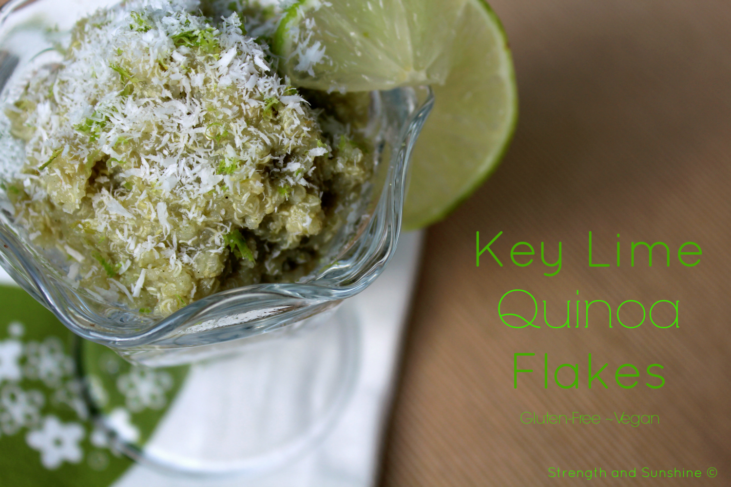 Key Lime Quinoa Flakes | Strength and Sunshine @RebeccaGF666 #breakfast #keylime #glutenfree #vegan #quinoa #quinoaflakes #soyfree