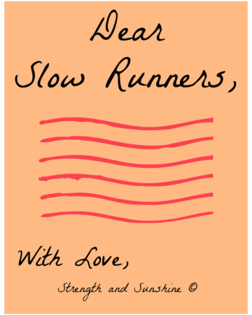 Dear Slow Runners | Strength and Sunshine @RebeccaGF666 #running #runners #run