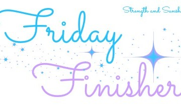 Friday Finisher | Strength and Sunshine @RebeccaGF666 #FridayFinisher