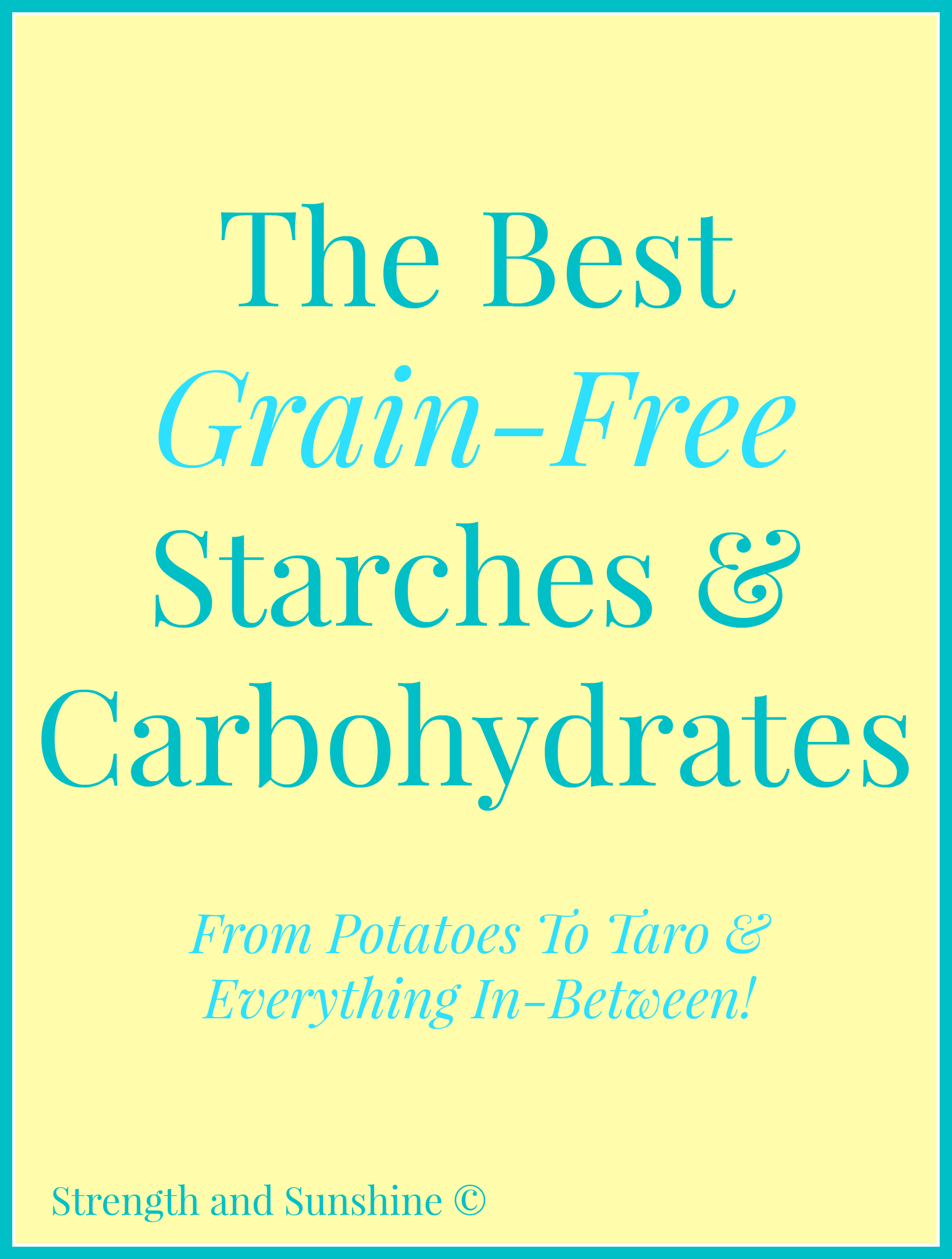 The Best Grain-Free Starches & Carbohydrates | Strength and Sunshine @RebeccaGF666 #grainfree #glutenfree #paleo #food #starches #carbohydrates