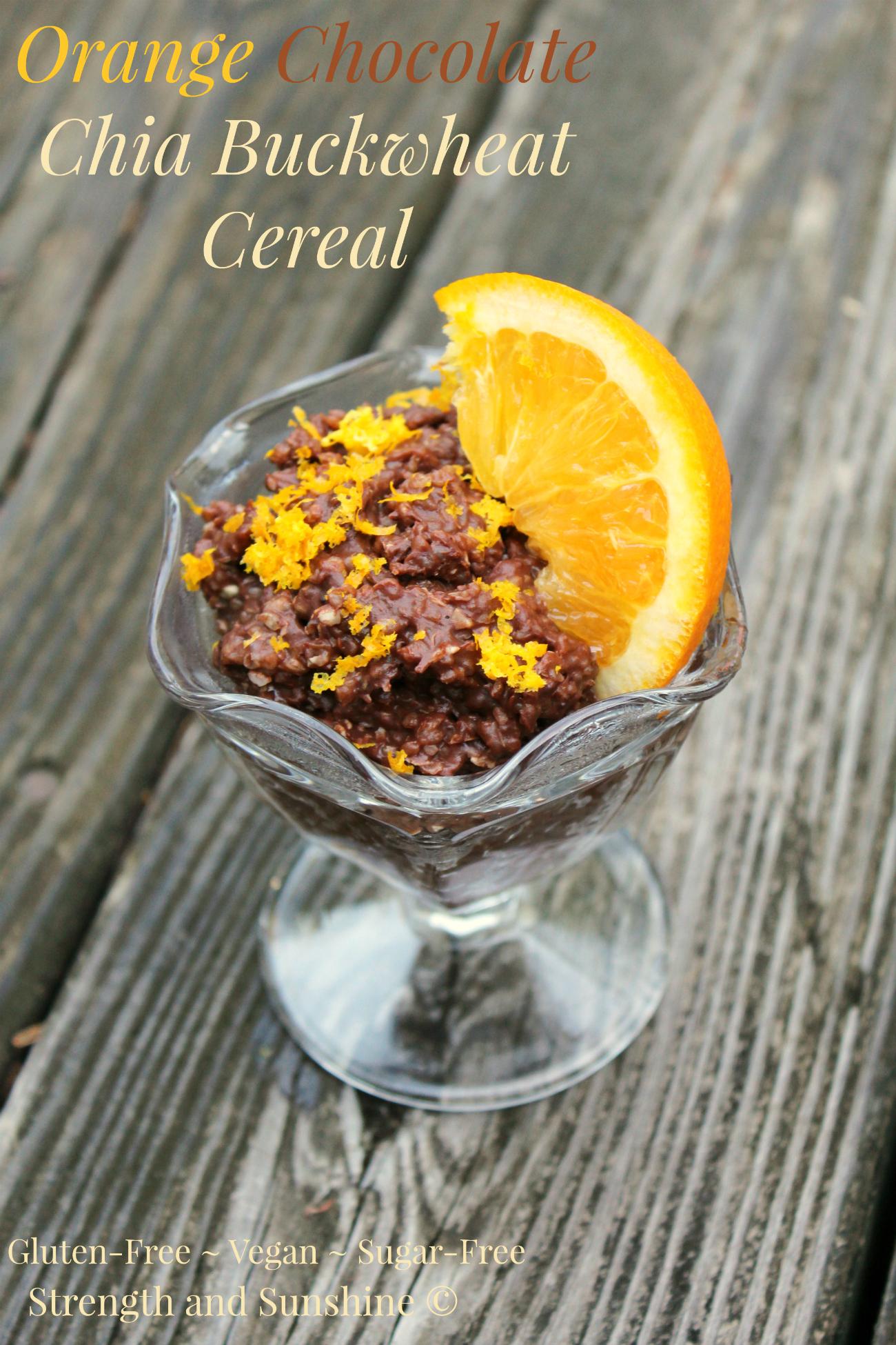 Orange Chocolate Chia Buckwheat Cereal | Strength and Sunshine @RebeccaGF666 #breakfast #buckwheat #chocolate #orange #glutenfree #vegan