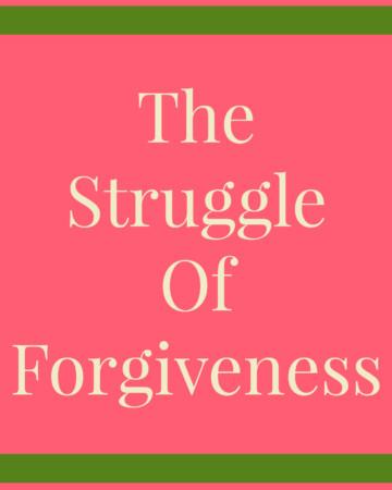 The Struggle Of Forgiveness | Strength and Sunshine @RebeccaGF666 #forgiveness