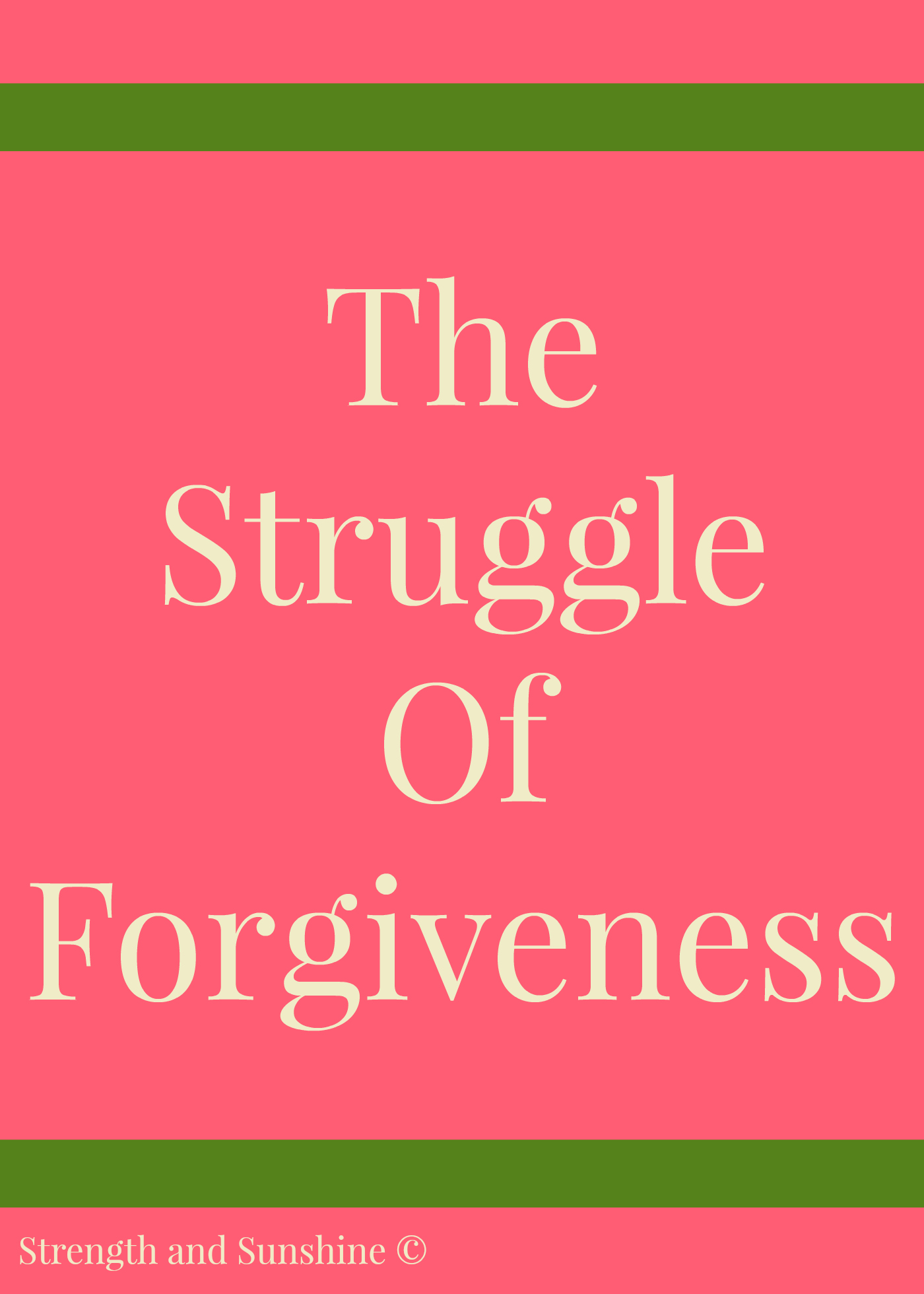 The Struggle Of Forgiveness | Strength and Sunshine @RebeccaGF666 #forgiveness