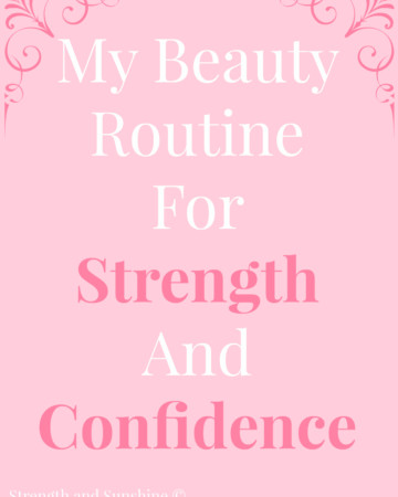 My Beauty Routine For Strength And Confidence ! Strength and Sunshine @RebeccaGF666