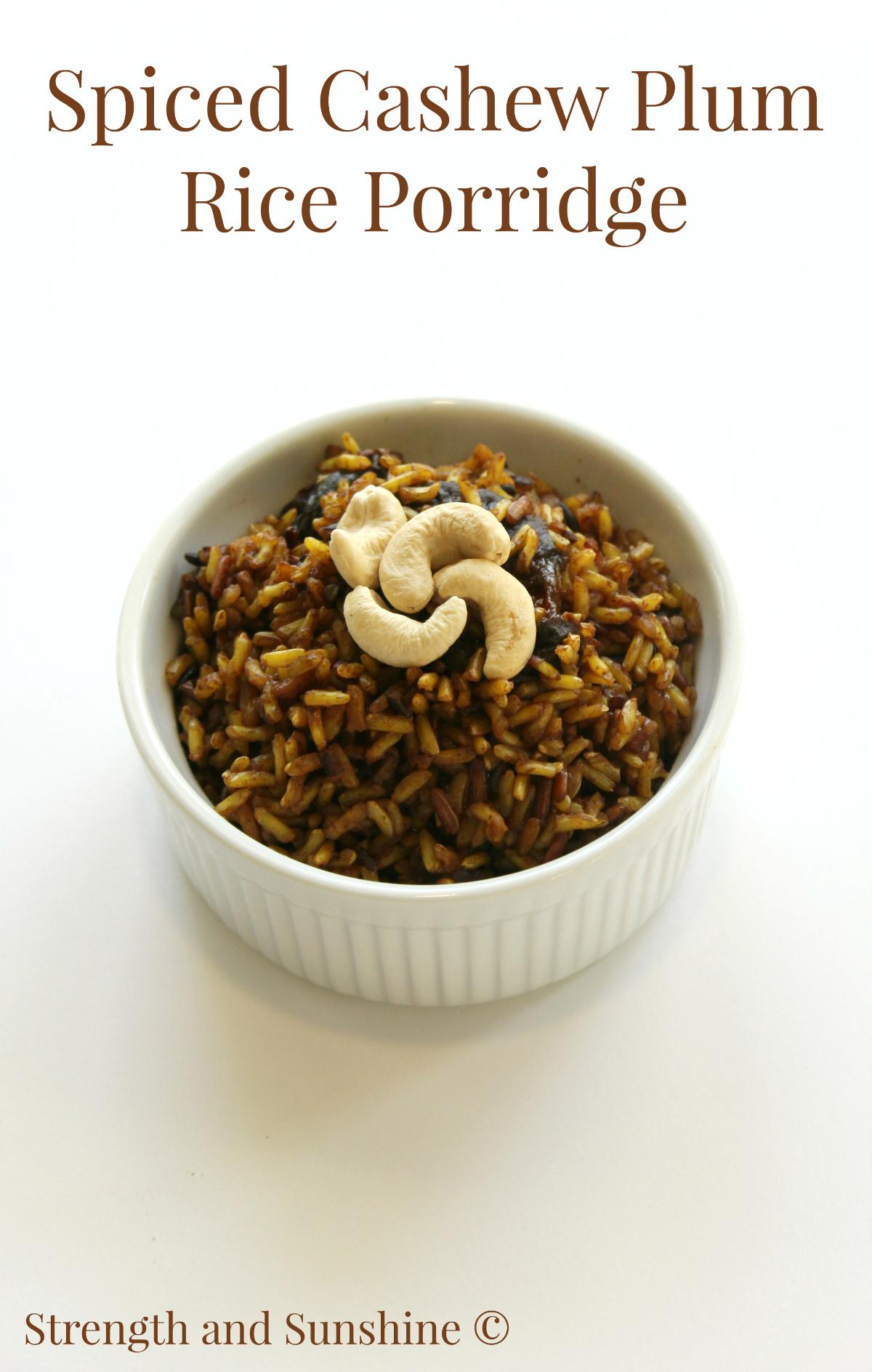 Spiced Cashew Plum Rice Porridge | Strength and Sunshine @RebeccaGF666 #breakfast #glutenfree #vegan #sponsored