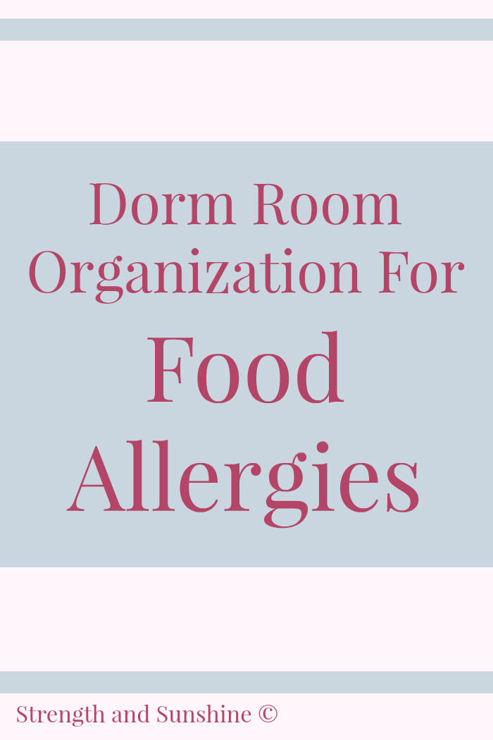 Dorm Room Organization For Food Allergies | Strength and Sunshine @RebeccaGF666 @pbteen #sponsored