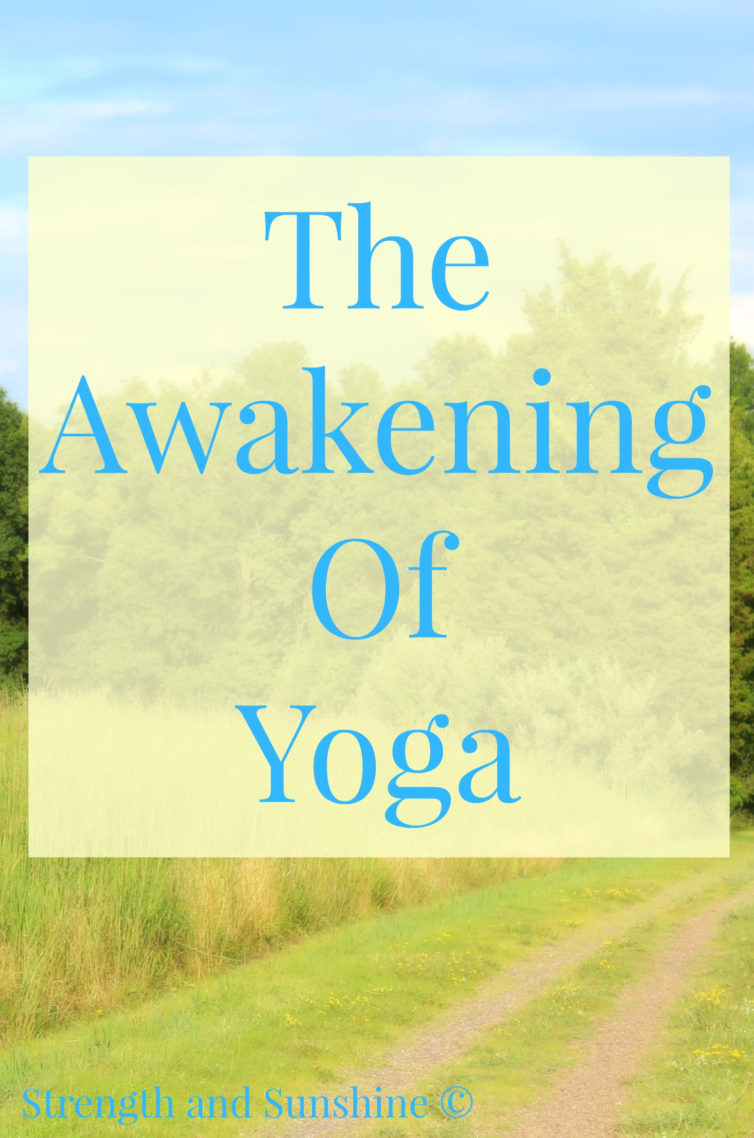 The Awakening Of Yoga | Strength and Sunshine @RebeccaGF666