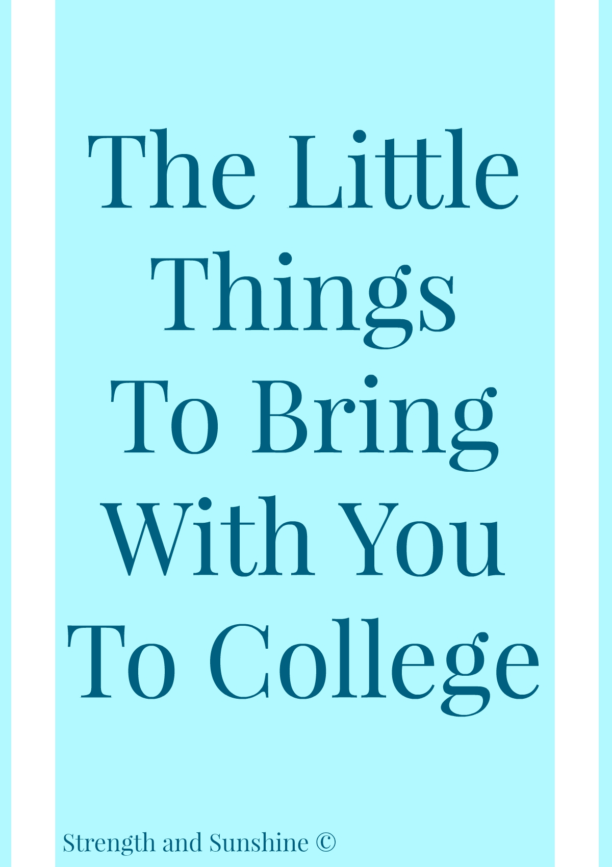 The Little Things To Bring With You To College | Strength and Sunshine @RebeccaGF666