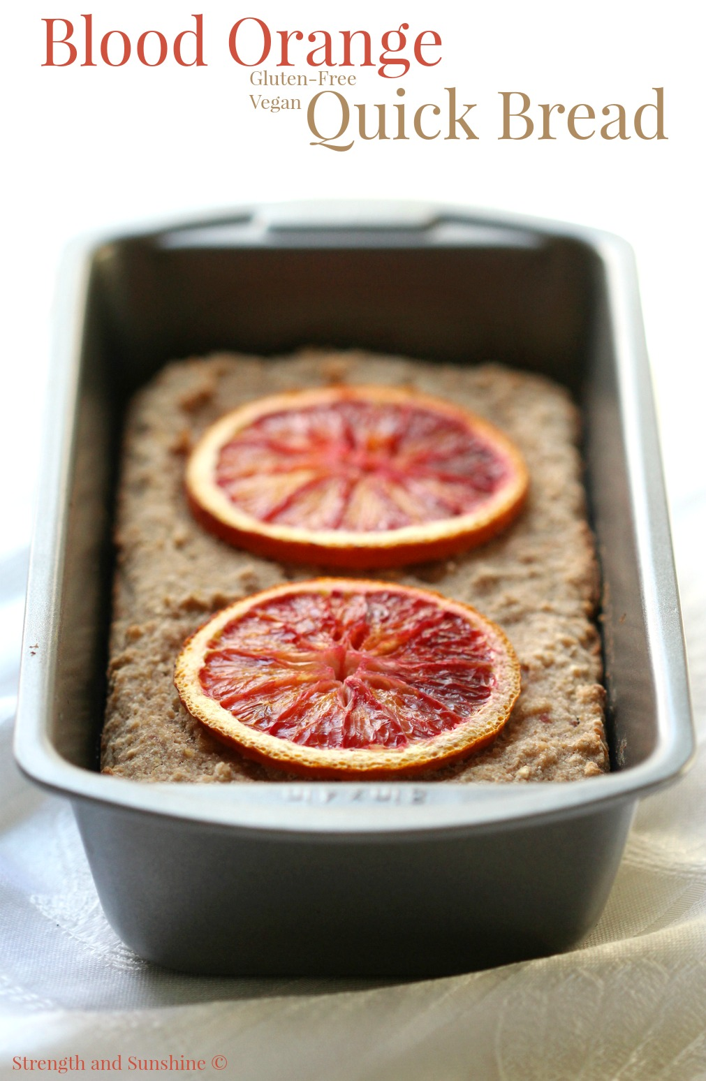 Blood Orange Quick Bread | Strength and Sunshine @RebeccaGF666 A ...