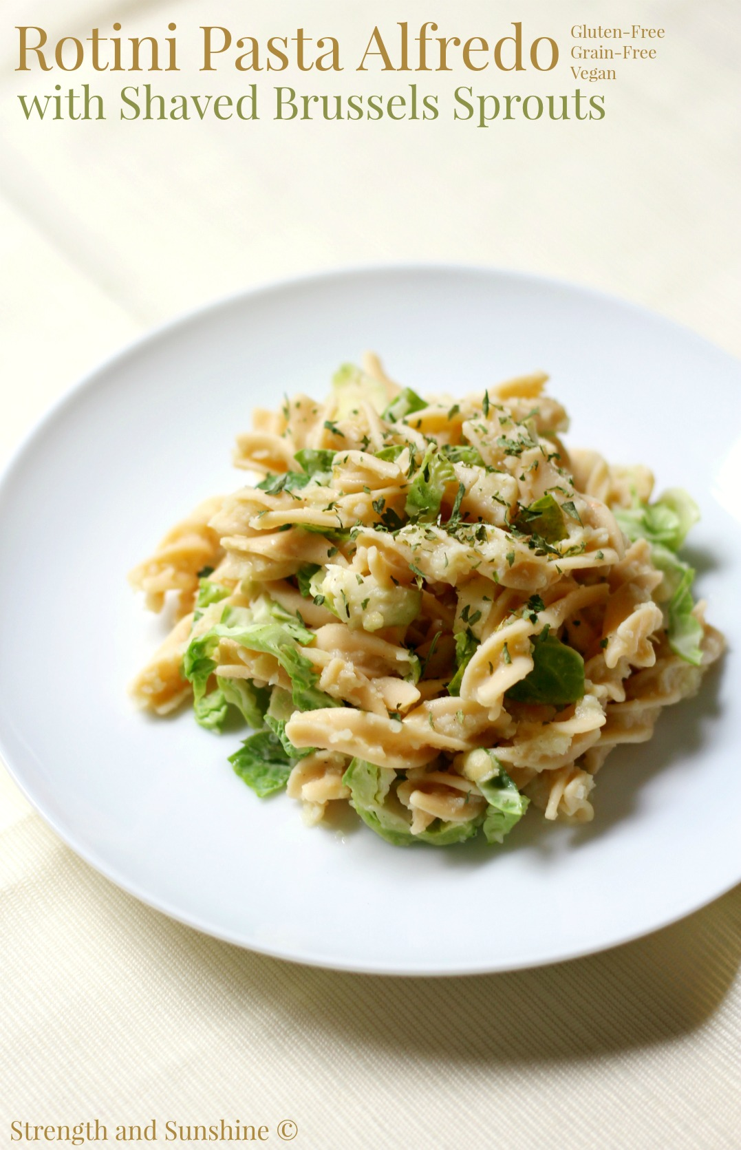Rotini Pasta Alfredo with Shaved Brussels Sprouts | Strength and Sunshine @RebeccaGF666 A healthy veggie-packed, grain-free rotini pasta Alfredo that you won't know is gluten-free or vegan! The ultimate comfort food dinner recipe you can make to nourish the whole family (and get them to eat brussels sprouts)!