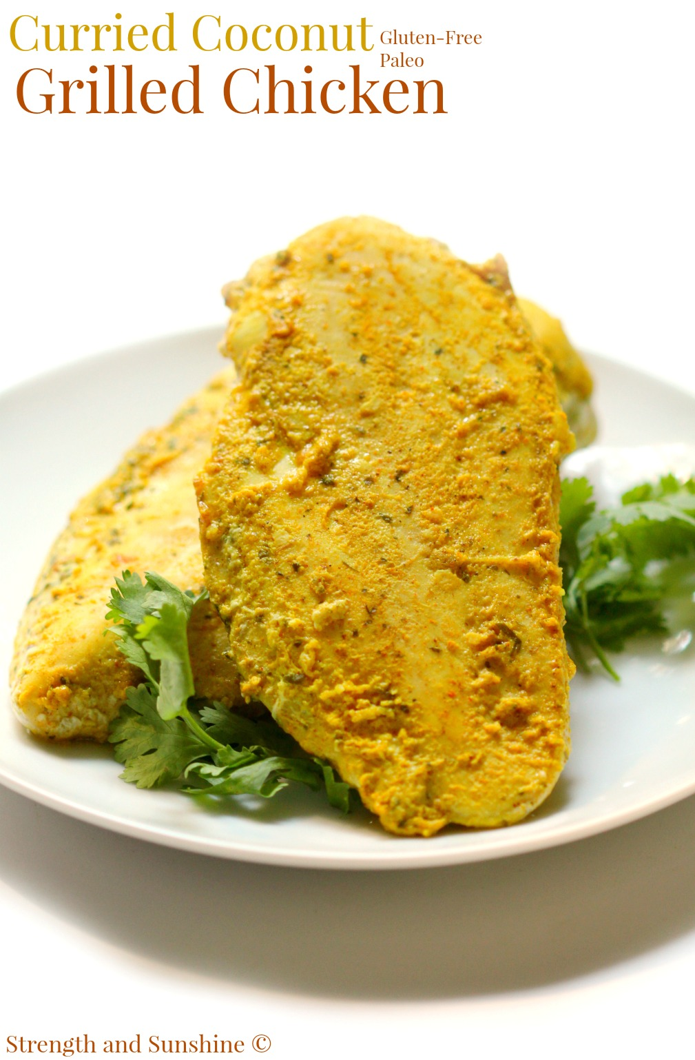 Curried Coconut Grilled Chicken | Strength and Sunshine @RebeccaGF666 ...