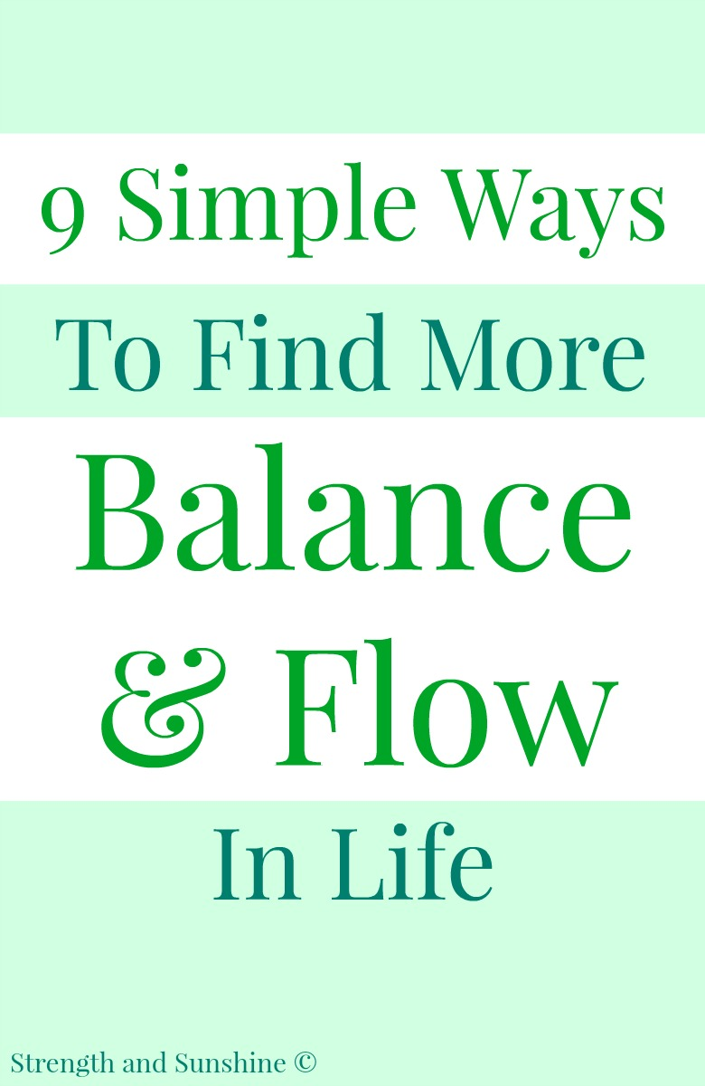 9 Simple Ways To Find More Balance & Flow In Life | Strength and Sunshine @RebeccaGF666 Maintaining the perfect balance in life can be tricky when the busyness sets in and schedules are filled to the max. Here are 9 simple ways to find more balance & flow in life when you feel like you're about to fall off the balance beam of life! @Florastor #IAmBiotic #sponsored