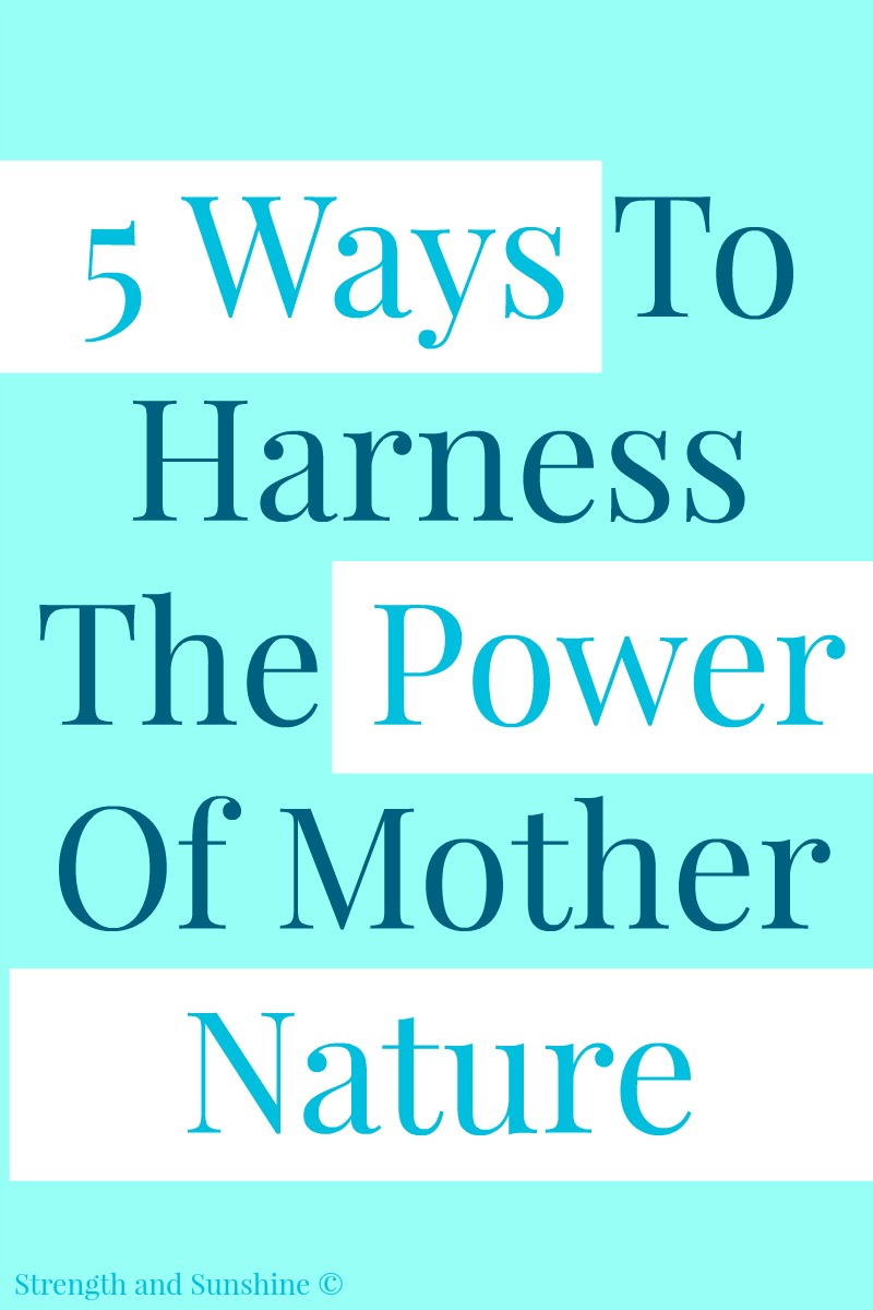 5 Ways To Harness The Power Of Mother Nature | Strength and Sunshine @RebeccaGF666 Mother Nature provides us with all the healing, health, and vitality that we need. It's up to us to harness that power and bring these natural elixirs into our lives so we can lead a glorious, happy, healthy, and long life! #ad #HealthySkinSolutions