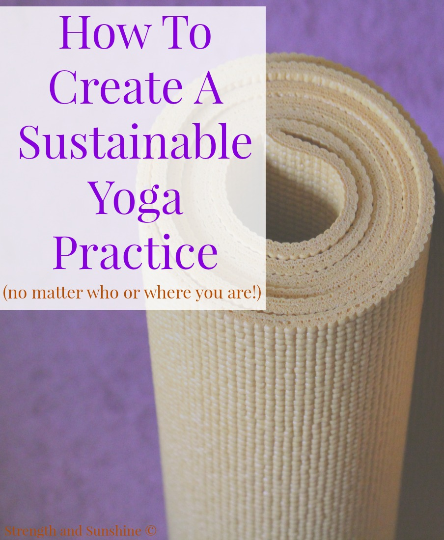 How To Create A Sustainable Yoga Practice (No Matter Who Or Where You Are!) | Strength and Sunshine @RebeccaGF666 No matter who you are or where you are, you can start, grow, and transform your yoga practice. You don't have to start and stop because of life's busyness! Here's how to create a sustainable yoga practice no matter who or where you are! ad