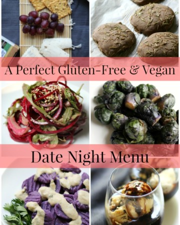 A Perfect Gluten-Free & Vegan Date Night Menu | Strength and Sunshine @RebeccaGF666 Planning a date night? Here's A Perfect Gluten-Free & Vegan Date Night Menu that will impress and wow anyone you're trying to please. No one will notice that this meal plan of beautiful and delicious recipes is gluten-free & vegan!
