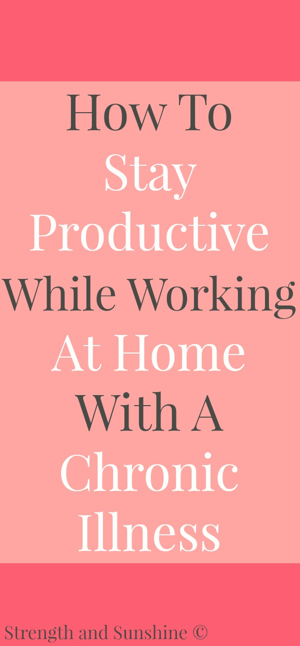 "How To Stay Productive While Working At Home With A Chronic Illness | Strength and Sunshine @RebeccaGF666 Not only do you have the typical ""work-at-home"" distractions to combat, but tack on the unpredictable struggles of a chronic illness and things can seem like they'll never get done. But there is a way. Here's how to stay productive while working at home with a chronic illness."