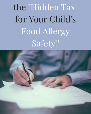 "Do You Pay the ""Hidden Tax"" for Your Child's Food Allergy Safety? 