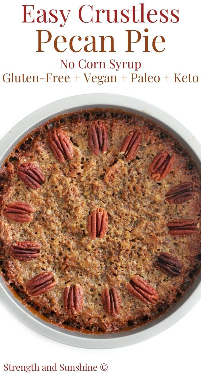overhead view of crustless pecan pie without corn syrup and image text